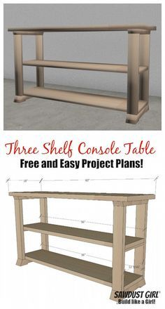Console Table - Free Plans Free plans for this easy --Three shelf console table from Girl.Free plans for this easy --Three shelf console table from Girl. Diy Table, Furniture, Home Diy, Diy Furniture Plans, Furniture Projects, Diy Console, Wood Diy, Home Decor, Diy Console Table
