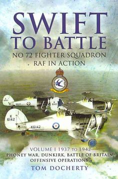 Swift to Battle: No. 72 Fighter Squadron RAF in Action: 1937-1942