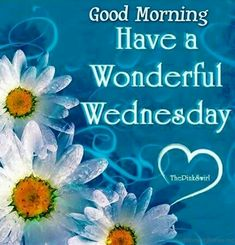 Have A Wonderful Wednesday good morning wednesday happy wednesday good morning wednesday wednesday image quotes wednesday quotes and sayings Wednesday Morning Greetings, Wednesday Morning Quotes, Blessed Wednesday, Wonderful Wednesday, Good Morning Quotes, Wednesday Coffee, Morning Memes, Tuesday Morning, Tuesday Quotes Funny