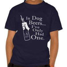 Dog Beers T Shirt
