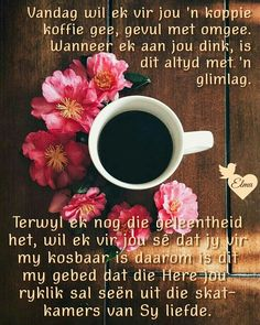 Good Morning Good Night, Good Morning Wishes, Day Wishes, Lekker Dag, Evening Greetings, Goeie Nag, Goeie More, Afrikaans Quotes, Special Quotes
