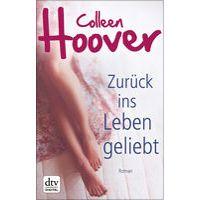 """""""Zurück ins Leben geliebt"""" von Colleen Hoover"""
