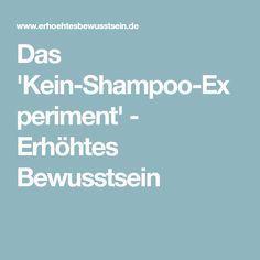 Das 'Kein-Shampoo-Experiment' - Erhöhtes Bewusstsein