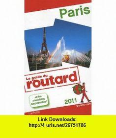 Paris 2011     Fl (9782012449381) Philippe Gloaguen , ISBN-10: 2012449387  , ISBN-13: 978-2012449381 ,  , tutorials , pdf , ebook , torrent , downloads , rapidshare , filesonic , hotfile , megaupload , fileserve