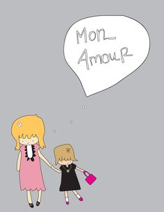 """French Mother and Daughter -"""" Mon Amour"""" means """"my love"""" or """"my sweetheart"""""""