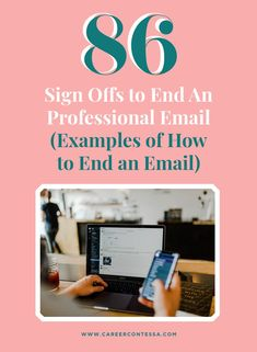 How do you sign off your emails? Here's how to zhuzh up your email ending for good. We have over 80 email sign-offs for every type of email.