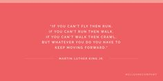 Sometimes it's sprinting and sometimes it's baby steps. Just keep moving forward. http://www.elleandcompanydesign.com/blog