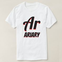 Ar Malagasy ariary white T-Shirt The symbol for Malagasy ariary (Ar) with black and red colour and with the word ariary under it, the currency of Madagascar. This white coloured T-Shirt can be customised to give it you own unique look. Types Of T Shirts, Color Negra, Funny Tshirts, Shirt Style, Words, Casual, Sleeves, Mens Tops, How To Wear