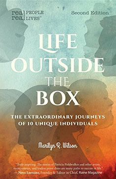 Life Outside the Box: The extraordinary journeys of 10 unique individuals, Second Edition by [Wilson, Marilyn R]