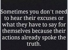 Actions speak louder than words!!