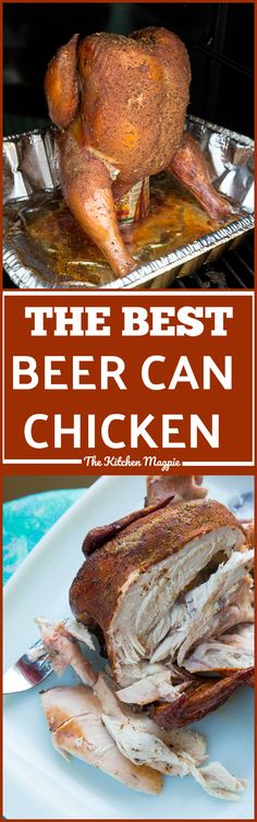 The Best Beer Can Chicken Recipe - Mesquite Smoked! - The Kitchen Magpie