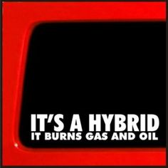 It's a Hybrid It Burns Gas and Oil Jeep Window Sticker