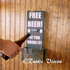 Hey, I found this really awesome Etsy listing at https://www.etsy.com/listing/161986851/wooden-beer-sign-with-bottle-opener-gift