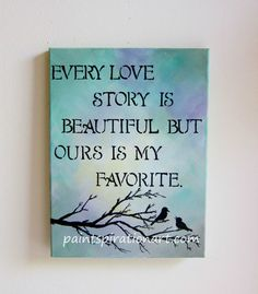 Every Love Story Is Beautiful Love Birds Art Original Painting 12x16 - Wedding Anniversary Gifts - Love Artwork Love Quotes on Canvas