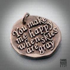 You Make Me Happy ... Gold Inspirational Words in Solid Silver Pendant, Necklace, Cell Phone Charm, Keychain, Tag, Weddings, Custom Quote