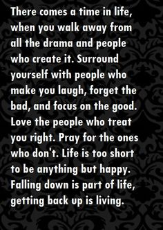 Got rid of all the drama filled people in my life couple of years ago. Best thing I ever did!