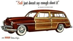 Mercury Station Wagon 1949 - Mad Men Art: The Vintage Advertisement Art Collection Station Wagon, Classic Chevy Trucks, Classic Cars, Volkswagen, Woody Wagon, Vintage Trucks, Vintage Auto, Advertising Poster, Car Manufacturers
