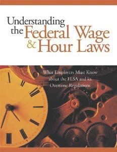 """""""Understanding the Federal Wage & Hour Laws,"""" LLP Seyfarth Shaw, Society For Human Resource Management, April 1, 2005, available from amazon.com."""