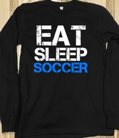 Eat Sleep Soccer long sleeve black tee t shirt