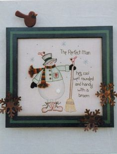 The Perfect Man he's cool well rounded and handy with a broom Embroidery Works, Embroidery Patterns, Hand Embroidery, Sewing Patterns, Machine Embroidery, Snowman Crafts, Christmas Crafts, Christmas Patterns, Christmas 2017
