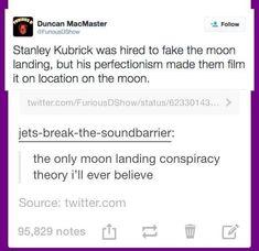Stanley Kubrick faked the fake moon landing - 9GAG