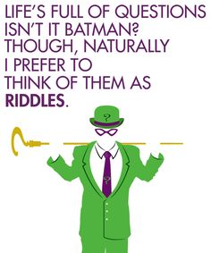 """Life's full of questions, isn't it, Batman? Though, naturally, I prefer to think of them as riddles."" - The Riddler Gotham Villains, Best Villains, Batman Quotes, Nananana Batman, I Am Batman, Batman Art, Batman Stuff, Geek Art, Photos"