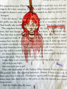 I accidentally demolished a library book the other day ~whoops~ so I scavenged for the readable pages to use in art projects /fan art. This ones really bad hahaha but it's supposed to be *spoilers if your going to be reading red rising* Eo (this page is from when Darrow watches her be hung)