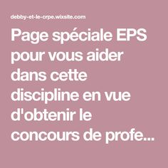 Page spéciale EPS pour vous aider dans cette discipline en vue d'obtenir le concours de professeur des écoles