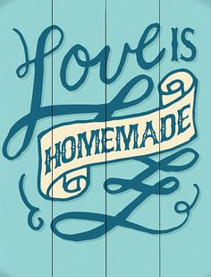 Blue 'Love is Homemade' Wood Wall Art. Would be really cute in a kitchen.