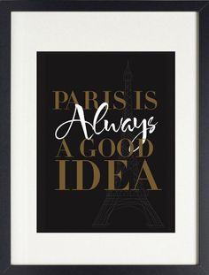 Paris Is Always a Good Idea Print