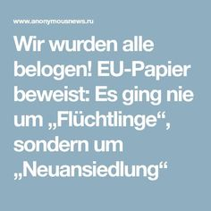 "Wir wurden alle belogen! EU-Papier beweist: Es ging nie um ""Flüchtlinge"", sondern um ""Neuansiedlung"" End Times News, Wake Up, Islam, Comic, Design, Author, Europe, Conspiracy, True Stories"