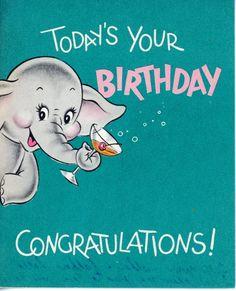 Vintage Norcross Birthday Greeting Card Elephant w Cocktail 1718 Vintage Birthday Cards, Vintage Greeting Cards, Vintage Valentines, Birthday Greeting Cards, Birthday Greetings, Birthday Wishes, It's Your Birthday, Happy Birthday, Birthday Congratulations