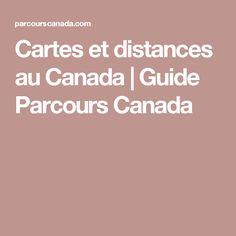 Cartes et distances au Canada | Guide Parcours Canada