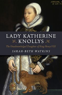 Lady Katherine is the unacknowledged daughter of Henry VIII by Mary Boleyn
