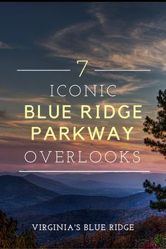 7 Iconic Overlooks on the Blue Ridge Parkway in Virginia's Blue Ridge