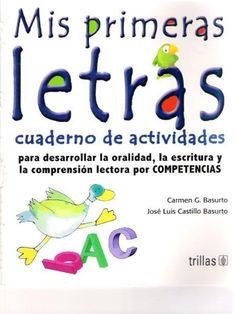 Mis primeras  letrñs  cuaderno de actividades  para desarrollar la oralidad,  la escritura y la comprensión lectora por CO...