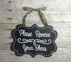 Please remove your shoes sign, new home, housewarming gift, custom sign, door sign, hand made, remove shoes sign.