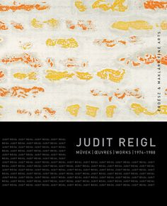Judit Reigl: Progress - Kalman Maklary Fine Arts
