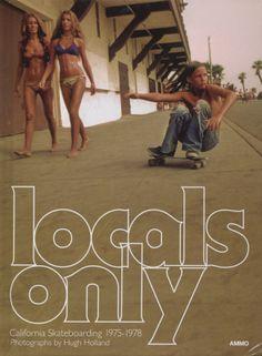 Local's Only: California Skateboarding 1975-1978