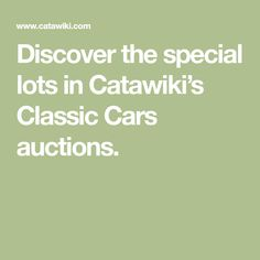 Discover the special lots in Catawiki's Classic Cars auctions.