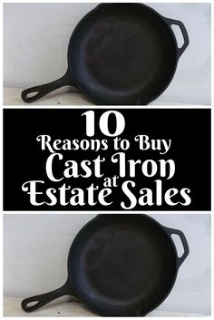 10 reasons to buy cast iron at estate sales! http://estatesales.org/thegoods/cast-iron-estate-sales