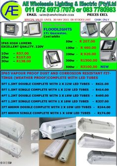 LED LIGHTING PRICES SMASHED.PRICES VALID TO 30 MAY2015 OR WHILE STOCKS LAST.WHY PAY MORE FOR QUALITY PRODUCTS ELSEWHERE,when you can buy from a reputable registered company with years of experience and a GENUINE guarantee????We also have a wide range of other LED lighting products and alsoa huge variety of fittings. Indoor and outdoor fittings.Exquisite variety range of chandeliers, wall