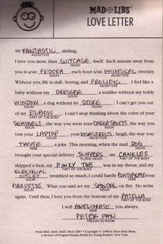 Love letter Mad Libs - leave on tables for guests, read a few out loud and best one gets a prize?