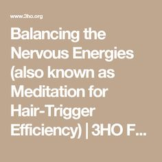 Balancing the Nervous Energies (also known as Meditation for Hair-Trigger Efficiency) Meridian Points, Kundalini Meditation, Sciatic Nerve, Foundation, Teaching, Hair, Beautiful, Learning, Strengthen Hair
