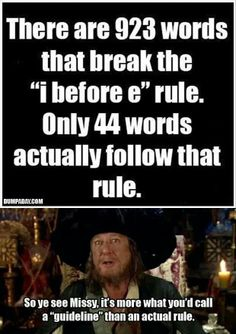 "Captain Barbosa on the ""i before e"" rule...LOL"