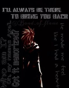Axel Quotes Kingdom Hearts- derrick
