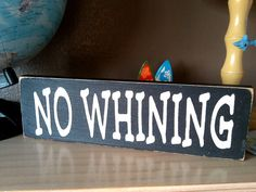 NO WHINING sign $8