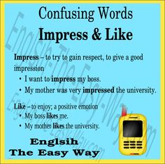 Do you _____ to learn English? 1. like 2. impress http://english-the-easy-way.com/Confusing_English/Confusing_English_Page.html #ConfsusingWords