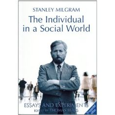 The Individual in a Social World: Essays and Experiments by Stanley Milgram