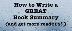 How to Write a Great Book Summary - pretty basic, no-brainer stuff, but I know some online writers who could really use this.